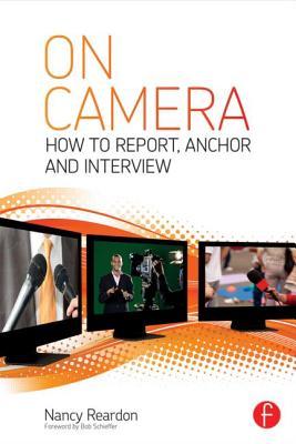 On Camera By Reardon, Nancy/ Flynn, Tom