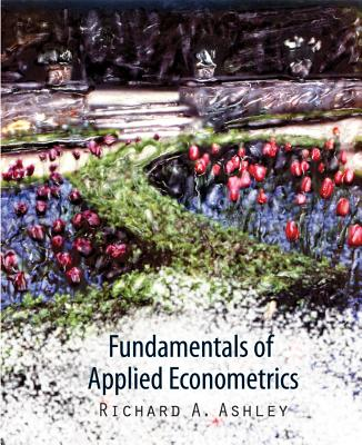 Fundamentals of Applied Econometrics By Ashley, Richard