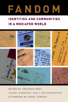 New York University Press Fandom: Identities and Communities in a Mediated World by Gray, Jonathan Alan/ Sandvoss, Cornel/ Harrington, C. Lee [Paperback] at Sears.com